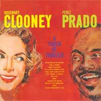 Rosemary Clooney & Perez Prado - A Touch Of Tabasco
