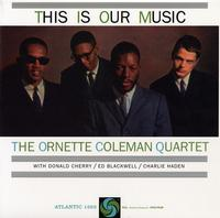 The Ornette Coleman Quartet - This Is Our Music
