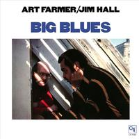 Art Farmer/Jim Hall - Big Blues