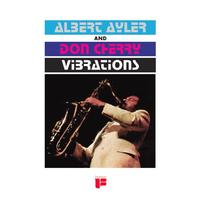 Albert Ayler and Don Cherry - Vibrations