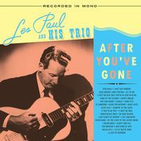 Les Paul Trio - After You've Gone