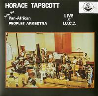 Horace Tapscott with The Pan-Afrikan Peoples Arkestra - Live At I.U.C.C.
