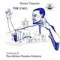 Horace Tapscott with The Pan-Afrikan Peoples Arkestra - The Call