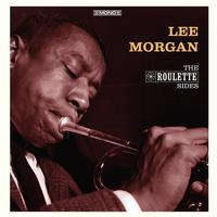 Lee Morgan - The Roulette Sides (In Mono)