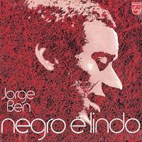 Jorge Ben - Negro E Lindo