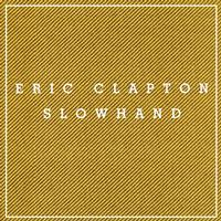 Eric Clapton - Slowhand - 35th Anniversary Super Deluxe Edition