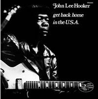 John Lee Hooker - Get Back Home In the USA