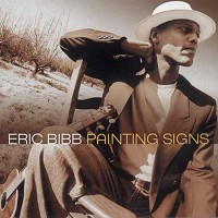 Eric Bibb - Painting Signs