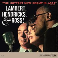 Lambert, Hendricks and Ross - The Hottest New Group In Jazz