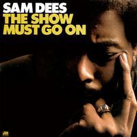 Sam Dees - The Show Must Go On -  180 Gram Vinyl Record