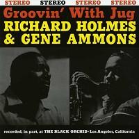 Richard Holmes & Gene Ammons - Groovin' With Jug