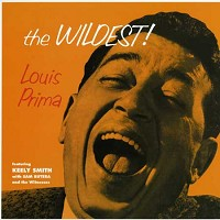 Louis Prima with Keely Smith, Sam Butera & the Witnesses - The Wildest