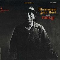 Mississippi John Hurt - Today