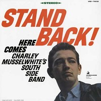 Charley Musselwhite's Southside Blues Band - Stand Back