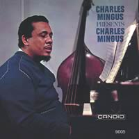 Charles Mingus - Charles Mingus Presents Charles Mingus