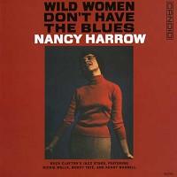 Nancy Harrow - Wild Women Don't Have the Blues