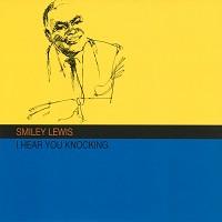 Smiley Lewis - I Hear You Knocking