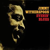 Jimmy Witherspoon - Evenin' Blues