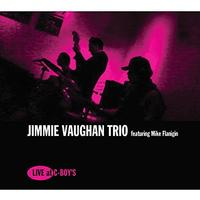Jimmie Vaughan Trio Featuring Mike Flanigin - Live At C-Boy's