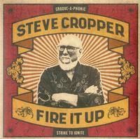 Steve Cropper - Fire It Up -  180 Gram Vinyl Record