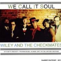 Wiley And The Checkmates - We Call It Soul