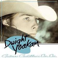 Dwight Yoakam - Guitars, Cadillacs, Etc., Etc.