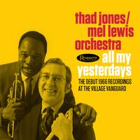 Thad Jones and Mel Lewis - All My Yesterdays