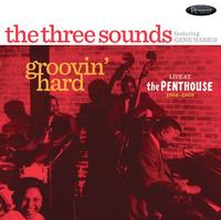 The Three Sounds - Groovin' Hard-Live At The Penthouse 1964-68