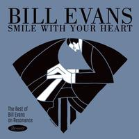 Bill Evans - Smile With Your Heart: The Best Of Bill Evans on Resonance -  Vinyl Record