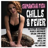 Samantha Fish - Chills & Fever
