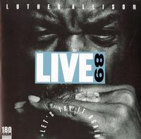 Luther Allison - Live 89 Let's Try It Again