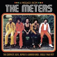 The Meters - A Message from The Meters--The Complete Josie, Reprise & Warner Bros. Singles 1968-1977