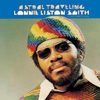 Lonnie Liston Smith & The Cosmic Echoes - Astral Traveling