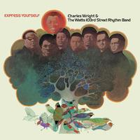 Charles Wright & The Watts 103rd Street Rythm Band - Express Yourself