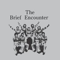 The Brief Encounter - Introducing The Brief Encounter