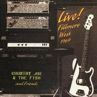 Country Joe & The Fish - Live! Fillmore West 1969