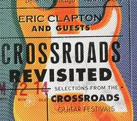Eric Clapton and Guests - Crossroads Revisited: Selections From The Guitar Festivals -  Vinyl Box Sets