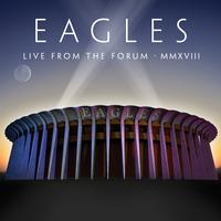 Eagles - Live From The Forum MMXVII