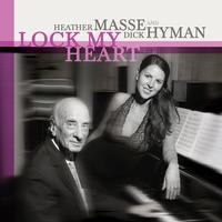 Heather Masse & Dick Hyman - Lock My Heart
