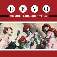 Devo - Turn Around: B-Sides & More 1978-1984