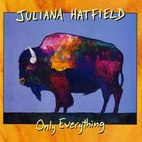Juliana Hatfield - Only Everything -  180 Gram Vinyl Record