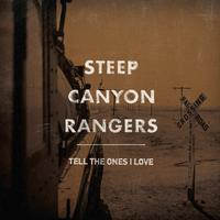 Steep Canyon Rangers - Tell The Ones I Love