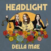 Della Mae - Headlight