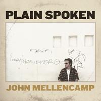 John Mellencamp - Plain Spoken