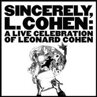 Various Artists - Sincerely L. Cohen: A Live Celebration Of Leonard Cohen