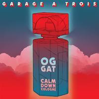 Garage A Trois - Calm Down Cologne