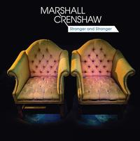 Marshall Crenshaw - Stranger And Stranger
