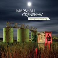 Marshall Crenshaw - Driving And Dreaming