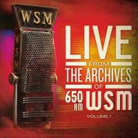 Various Artists - 650 AM WSM Live From The Archives Volume One