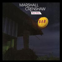 Marshall Crenshaw - Red Wine